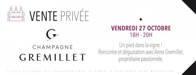Vente privée Champagne Gremillet – Ven 27 oct 2017